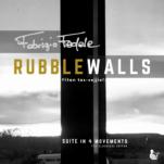 16 Fabrizio Fedele_RUBBLEWALLS_Suite in 4 Movements_5 apr 2021